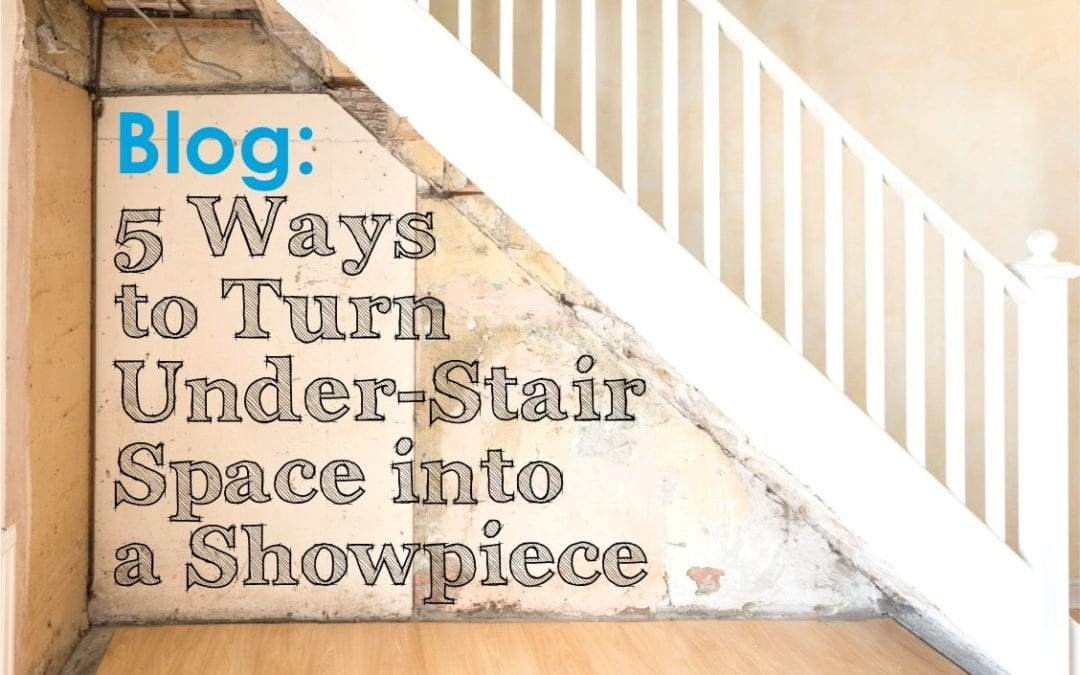 5 Ways to Turn Under-Stair Space into a Showpiece