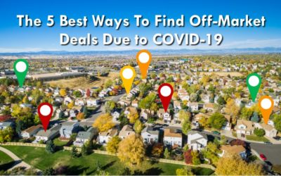 The 5 Best Ways to Find Off-Market Deals Due to COVID-19